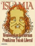 ISLAMIA : Membongkar Kerancuan Pemikiran Tokoh Liberal