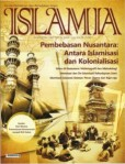 ISLAMIA : Pembebasan Nusantara Antara Islamisasi dan Kolonialisasi
