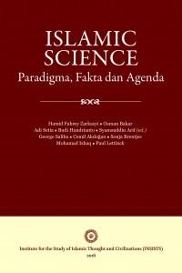 ISLAMIC SCIENCE: Paradigma, Fakta dan Agenda