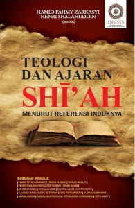 Teologi dan Ajaran Shi'ah menurut Referensi Induknya