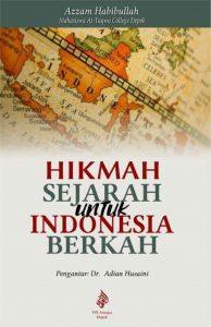 Hikmah Sejarah Untuk Indonesia Berkah