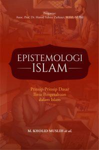 Epistemologi Islam; Prinsip-prinsip Dasar Ilmu Pengetahuan dalam Islam