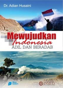 Mewujudkan Indonesia Adil dan Beradab