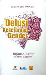 Delusi Kesetaraan Gender; Tinjauan Kritis Konsep Gender
