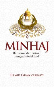 Minhaj; Berislam dari Ritual hingga Intelektual