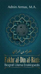 Fakhr al Din al Razi Biografi Ulama Ensiklopedis